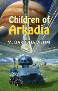 Children of Arkadia by Darusha Wehm